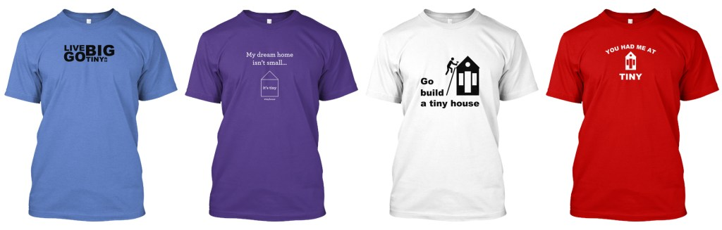 Tiny House T-Shirts to Start Conversations